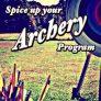 Spice Up Your Archery Program